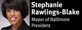 Mayor Stephanie Rawlings-Blake of Baltimore, President
