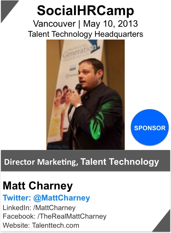 @Matt Charney was recently named by HRExaminer as the #2 Online Recruiting Influencer and among the top 20 Online HR Influencers, and is a sought after speaker and author focusing on the intersection of talent management and technology. Matt spent two and a half years as Social Media Engagement Manager at Monster Worldwide, the parent company of Monster.com, where he managed B2B social media engagement, content and blogger relations.
