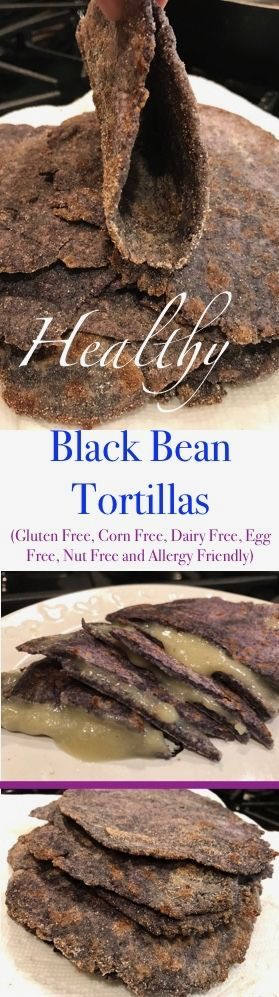 Delicious Black Bean Tortillas (Gluten Free, Nut Free, Corn Free, Dairy Free, Egg Free, Soy Free, Vegan and Allergy Friendly)