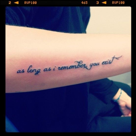 """as Long As I Remember You Exist"" #tattoos"