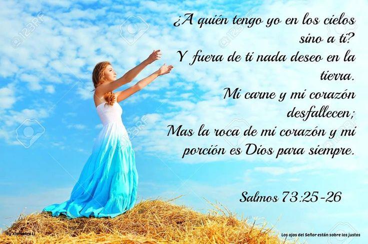 Los ojos del Señor están sobre los justos...Salmos 73:25-26
