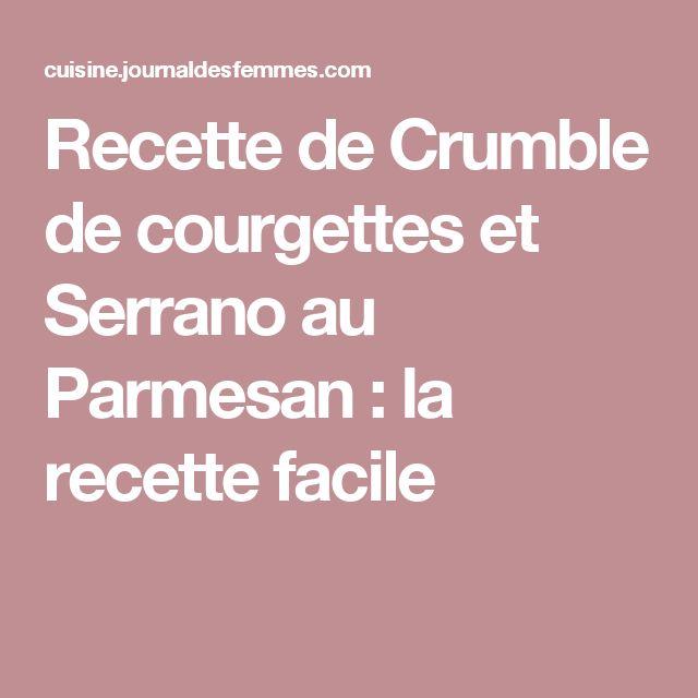 Recette de Crumble de courgettes et Serrano au Parmesan : la recette facile