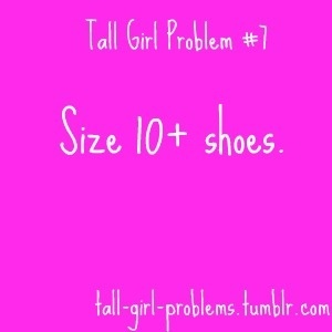 Tall Girl Problems ~~ Thirteen years old and I wear a size 10 currently