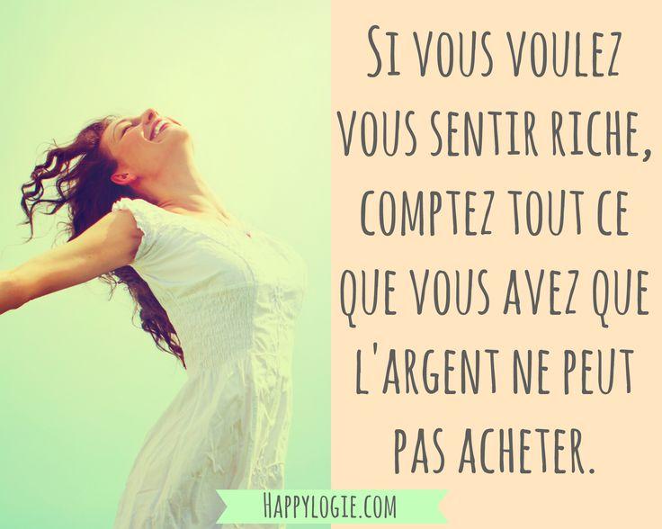Citation en français - Si vous voulez vous sentir riche, comptez tout ce que vous avez que l'argent ne peut pas acheter