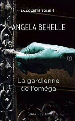 La Chronique des Passions: La Société Tome 4 : La Gardienne de l'Oméga de Ang...