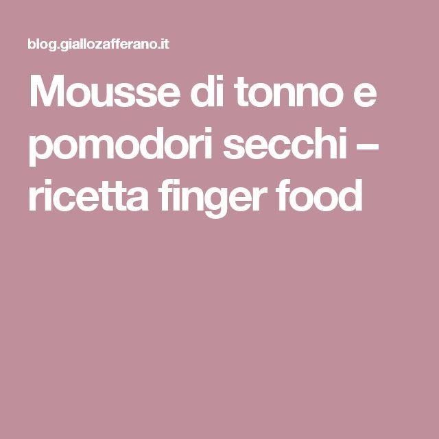 Mousse di tonno e pomodori secchi – ricetta finger food