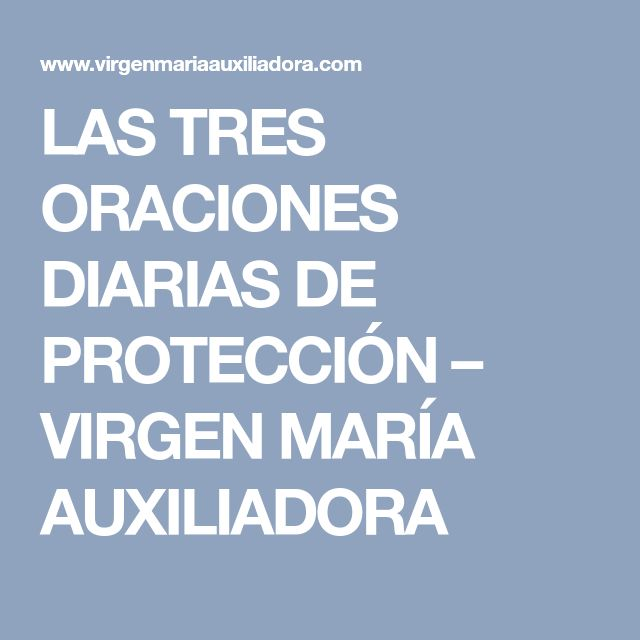LAS TRES ORACIONES DIARIAS DE PROTECCIÓN – VIRGEN MARÍA AUXILIADORA