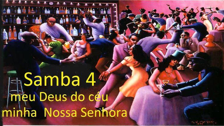Samba 4 -  meu Deus do céu minha  Nossa Senhora