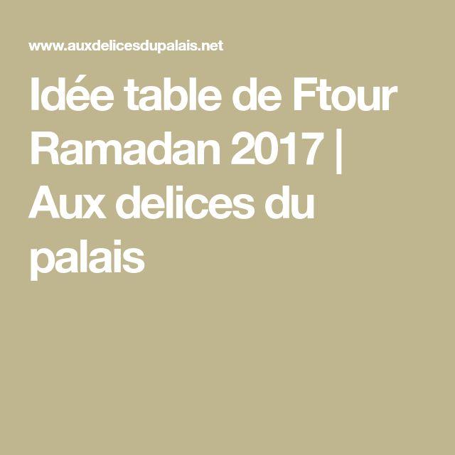 Idée table de Ftour Ramadan 2017 | Aux delices du palais