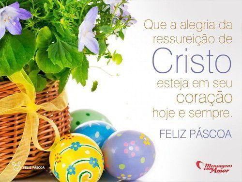 Que a alegria da ressurreição de Cristo esteja em seu coração hoje e sempre. Feliz páscoa.