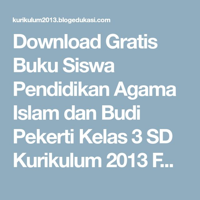 Download Gratis Buku Siswa Pendidikan Agama Islam dan Budi Pekerti Kelas 3 SD Kurikulum 2013 Format PDF | Kurikulum 2013