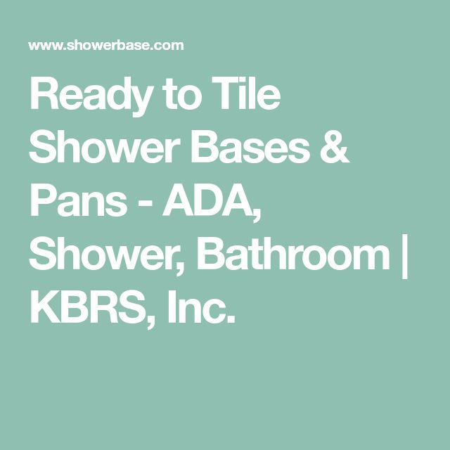 Ready to Tile Shower Bases & Pans - ADA, Shower, Bathroom | KBRS, Inc.