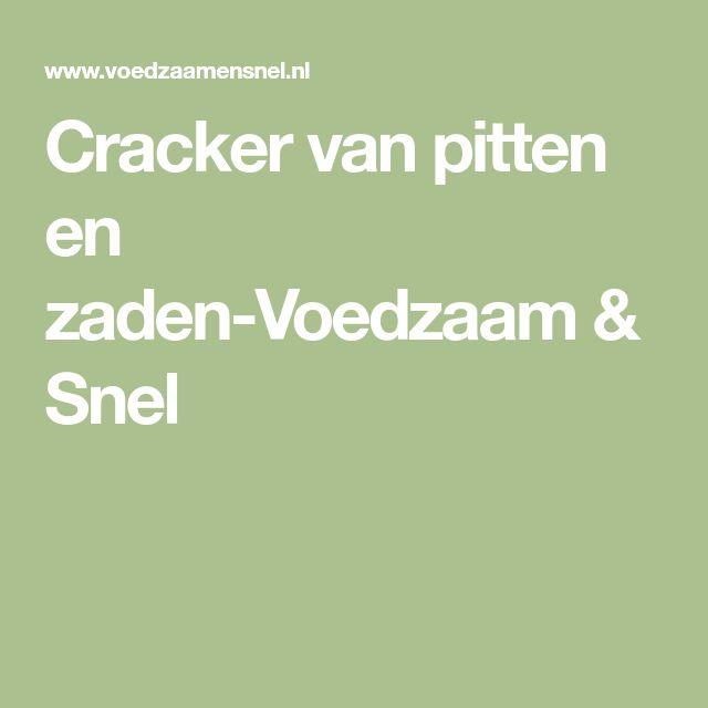 Cracker van pitten en zaden-Voedzaam & Snel