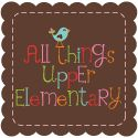 All Things Upper Elementary-  Even though it is new, you will want to follow THIS blog! Wahoo!