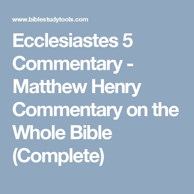 Ecclesiastes 5 Commentary - Matthew Henry Commentary on the Whole Bible (Complete)