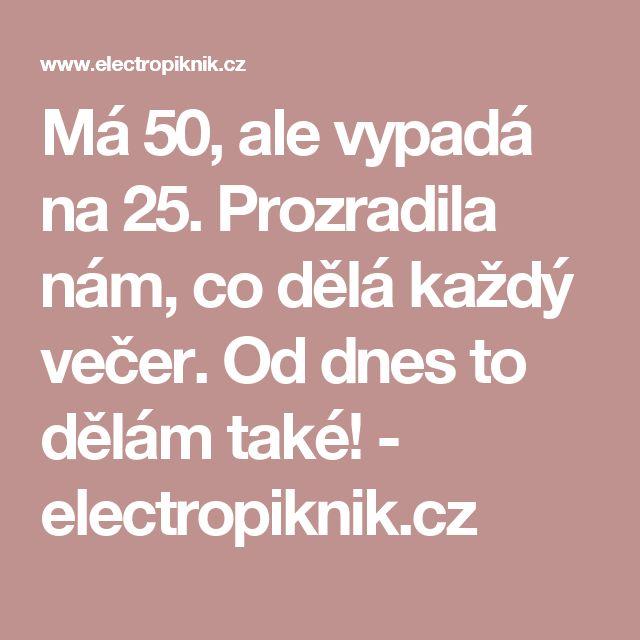 Má 50, ale vypadá na 25. Prozradila nám, co dělá každý večer. Od dnes to dělám také! - electropiknik.cz