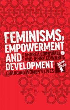 Feminisms, empowerment and development : changing women's lives (ebook)