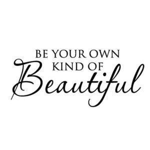Beautiful is anything & everything.