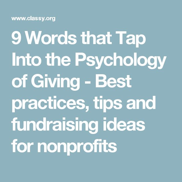 9 Words that Tap Into the Psychology of Giving - Best practices, tips and fundraising ideas for nonprofits