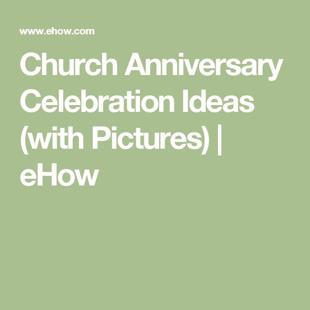 Church Anniversary Celebration Ideas (with Pictures) | eHow