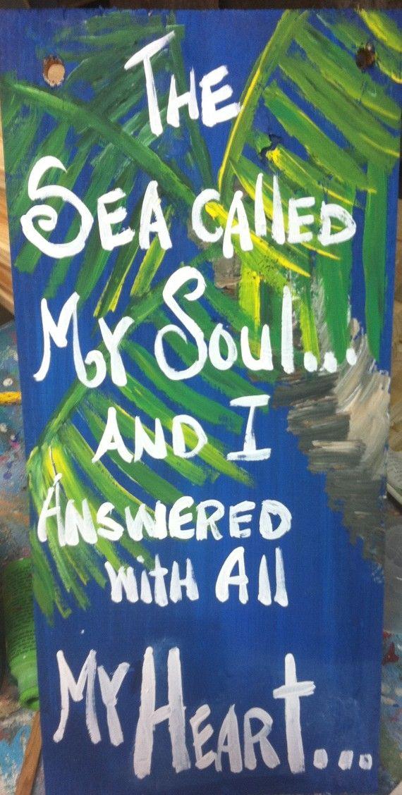 Original RhondaK sayingthe sea CALLED my Soul and I by RhondaK, $28.00
