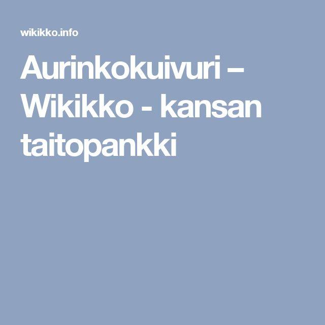 Aurinkokuivuri – Wikikko - kansan taitopankki