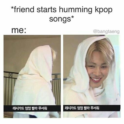 I always catch my brother humming BTS songs