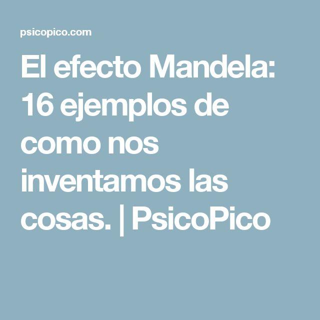 El efecto Mandela: 16 ejemplos de como nos inventamos las cosas. | PsicoPico