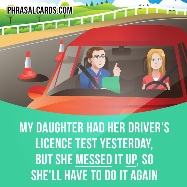 """Mess up"" means ""to do something incorrectly, or to make a mistake"". Example: My daughter had her driver's licence test yesterday, but she messed it up so she'll have to do it again. Get our apps for learning English: learzing.com"