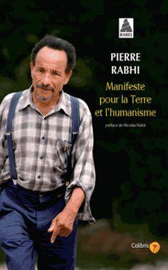 Manifeste pour la Terre et l'Humanisme - Pierre Rabhi
