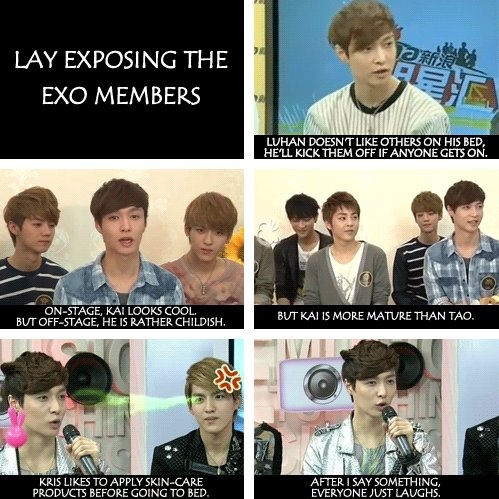 Lay, I wonder what the other members think about you telling the world about their habits ;)
