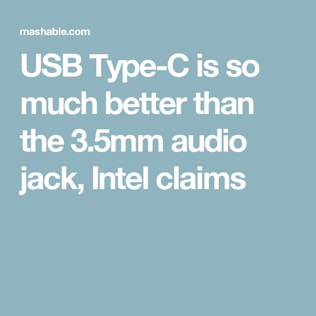 USB Type-C is so much better than the 3.5mm audio jack, Intel claims