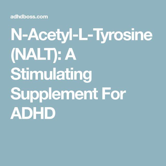 N-Acetyl-L-Tyrosine (NALT): A Stimulating Supplement For ADHD