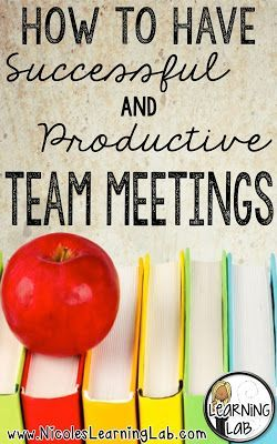 How to Have Successful and Productive Team Meetings. Great tips for PLCs and staff meetings!