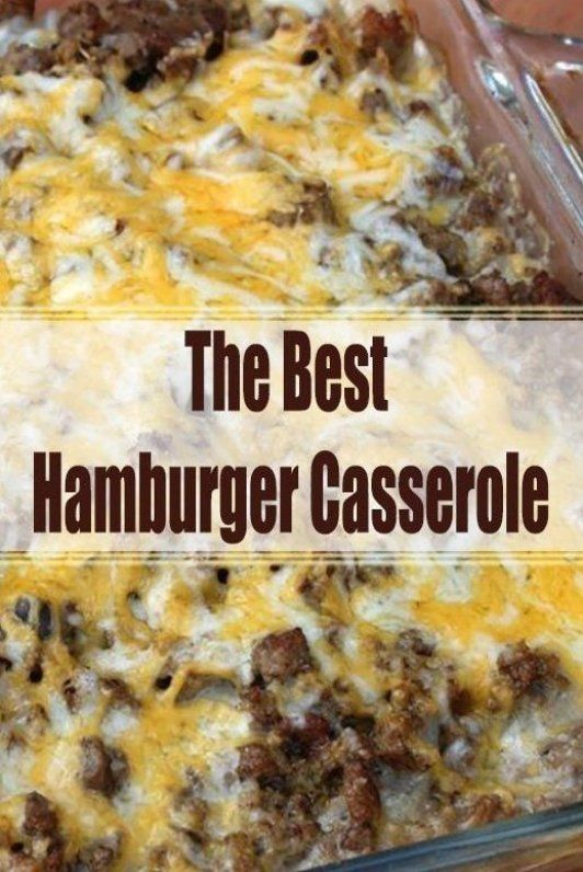 Looking For Easy Casserole Recipes Make The Best Hamburger Casserole Recipe You In 2020 Best Hamburger Casserole Recipes Easy Meat Recipes Hamburger Meat Recipes Easy