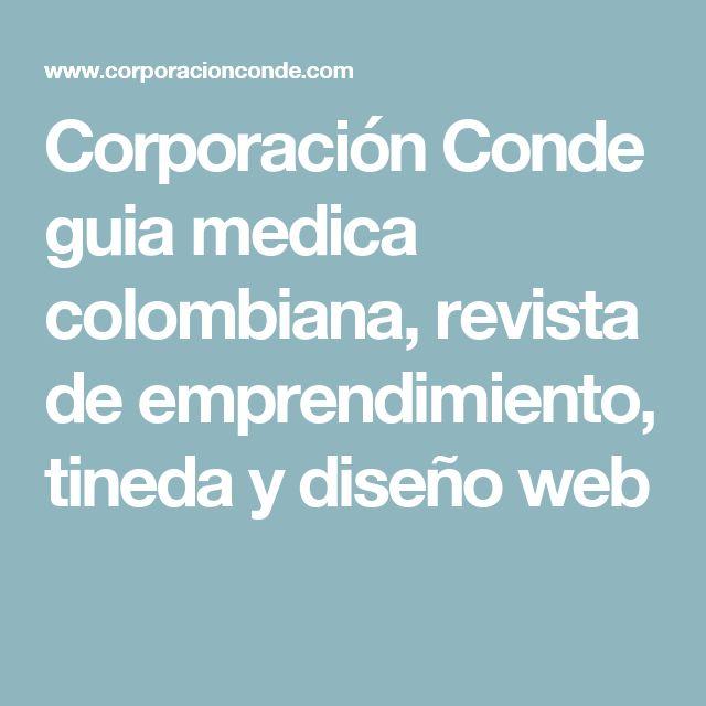 Corporación Conde guia medica colombiana, revista de emprendimiento, tineda y diseño web
