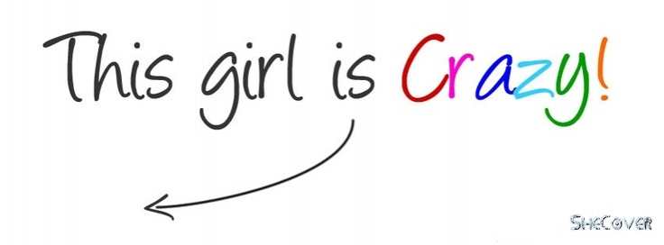 this girl is crazy - SheCover- girly facebook cover