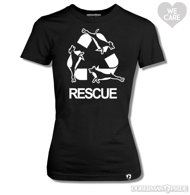 Doberman Rescue Womens Tee. 10% off all We Care apparel is donated to Dobies and Little Paws in Fillmore, CA. #adopt #rescue #doberman
