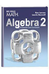 BIG IDEAS MATH Algebra 2: Common Core Student Edition 2015