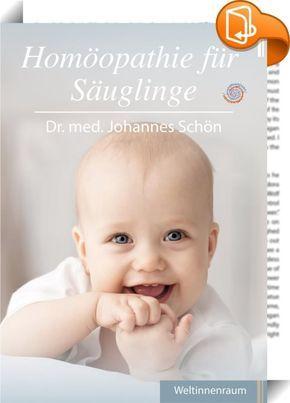 Homöopathie für Säuglinge :: Viele Beschwerden des Säuglingsalters können mit Homöopathie einfach und natürlich behandelt werden. In diesem Buch erhalten Sie praktische Hinweise zur homöopathischen Behandlung in den folgenden Themenbereichen: Geburt, Stillen, Brustdrüsenentzündung, Speien und Erbrechen, Bauchkrämpfe und Blähungskoliken, chronisches Säuglingsschreien, Durchfall, Verstopfung, Zahnungsbeschwerden, Hautausschläge, Milchschorf, Windeldermatis, Muttermale, Fieber, Schnup...