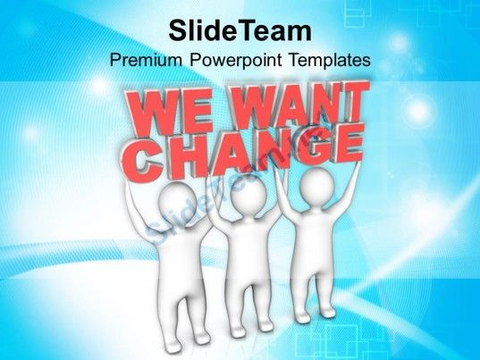 130 best business concepts powerpoint templates themes backgrounds 3d men with words we want change powerpoint templates ppt themes and graphics 0213 powerpoint toneelgroepblik Images