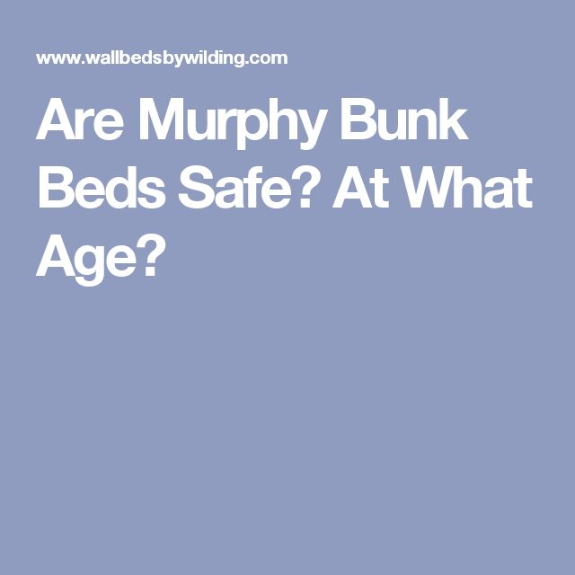 are murphy bunk beds safe at what age