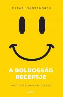 Tekla Könyvei: Rafael Santandreu — A boldogság receptje