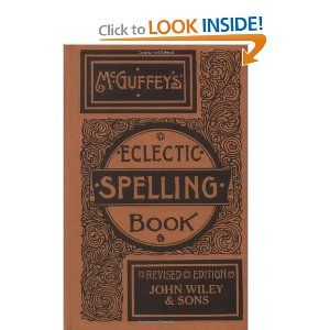 McGuffey's Eclectic Spelling Book (for spelling and vocabulary)
