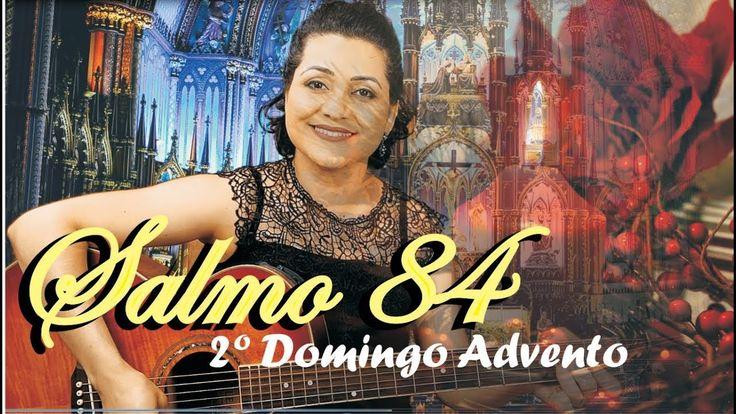SALMO 84 - MOSTRAI-NOS, Ó SENHOR, VOSSA BONDADE (2º Domingo do Advento -...