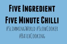 five minute SW chilli - batch cooking