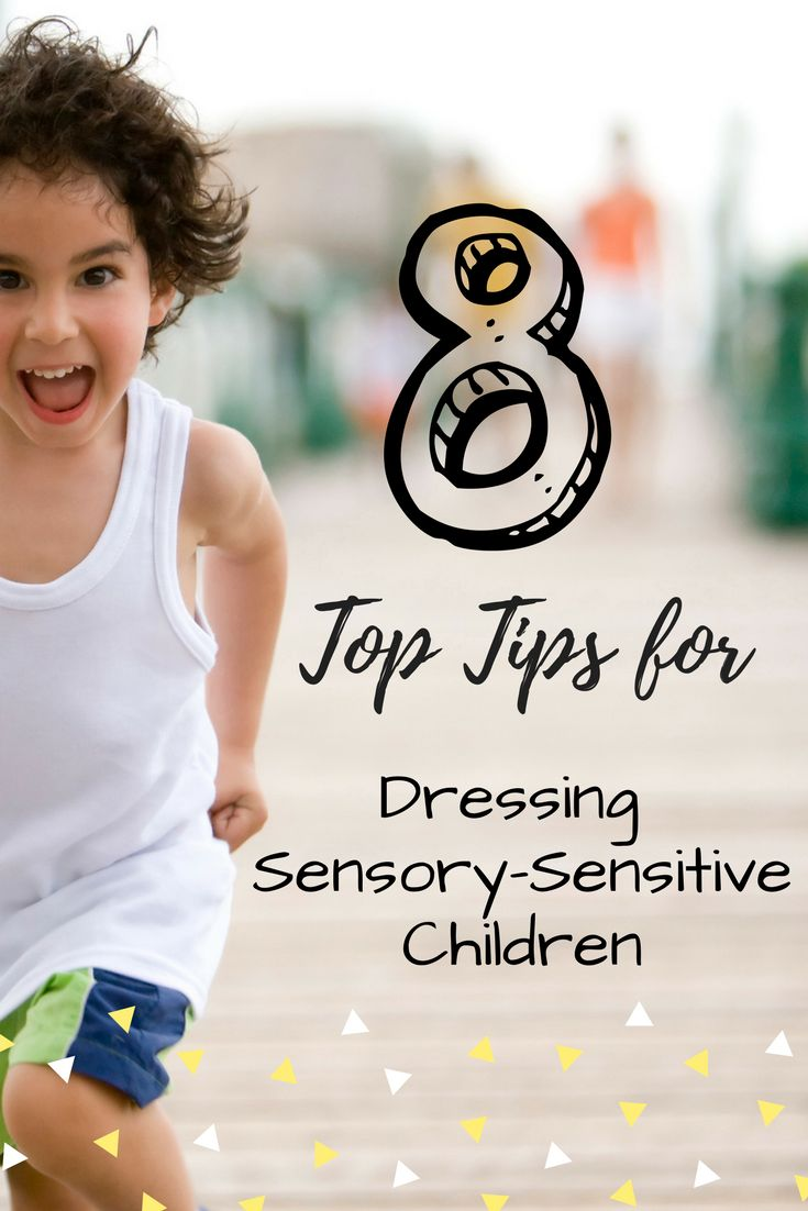 8 Top Tips for Dressing Sensory-Sensitive Children - Autism Spectrum Disorder, Sensory Processing Disorder, and many others cause issues with dressing.