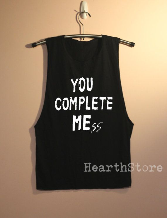 You Complete Mess Shirt 5SOS Shirts Muscle Tee Muscle Tank Top TShirt Unisex - size S M L on Etsy, $16.00