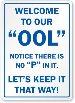 27 Best Images About Funny Swimming Pool Signs On Pinterest Funny Pool Houses And Typography