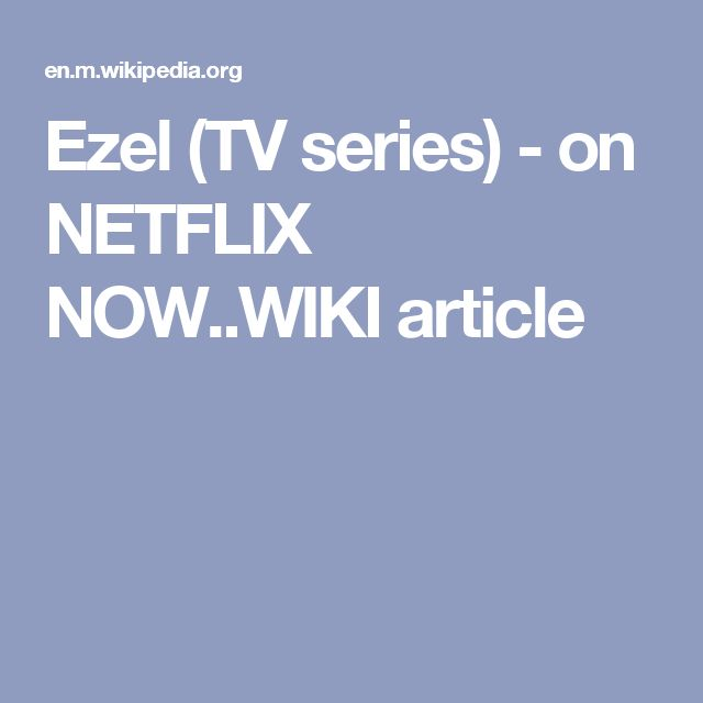Ezel (TV series) - on NETFLIX NOW..WIKI article